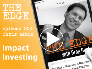 Episode 003: Impact Investing: Leave Your Legacy (and Receive a Return)