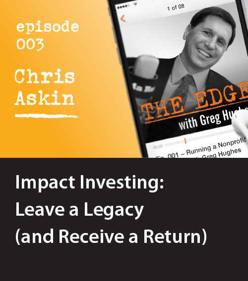 Episode 003: Impact Investing: Leave Your Legacy (and