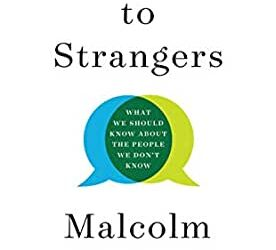 Greg Recommends: Talking to Strangers by Malcolm Gladwell